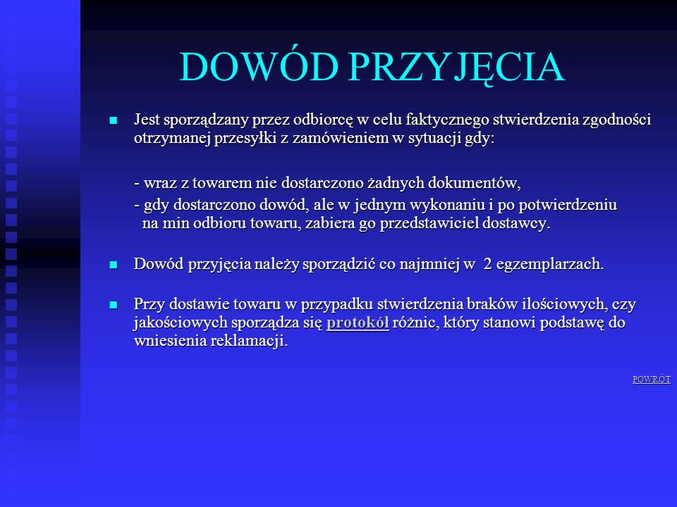 DOWÓD PRZYJĘCIA Jest sporządzany przez odbiorcę w celu faktycznego stwierdzenia zgodności otrzymanej przesyłki z zamówieniem w sytuacji gdy: