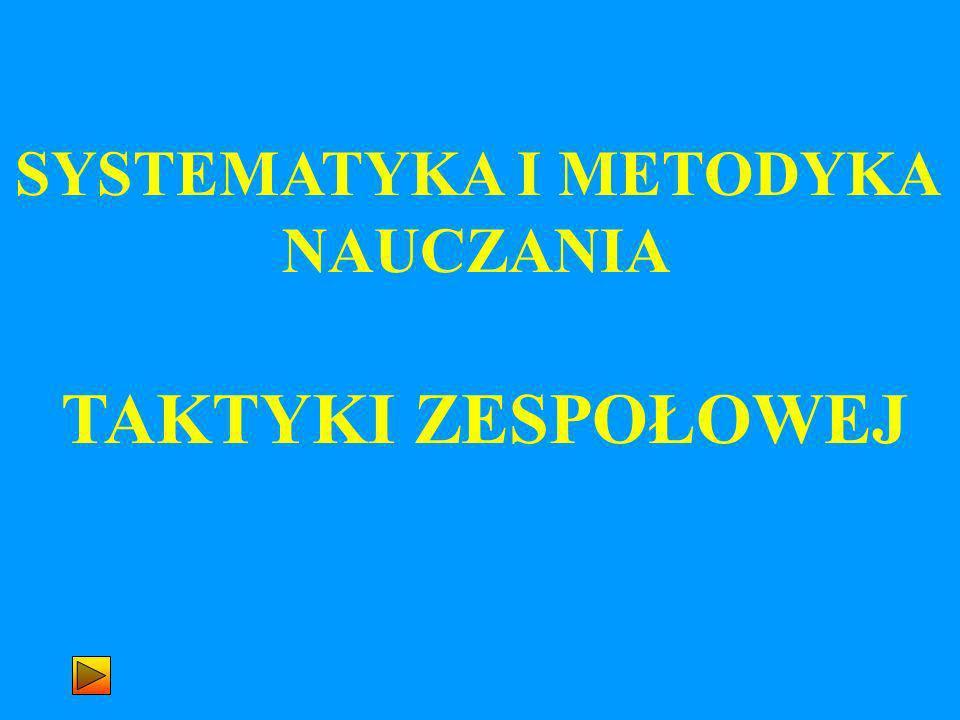 SYSTEMATYKA I METODYKA NAUCZANIA