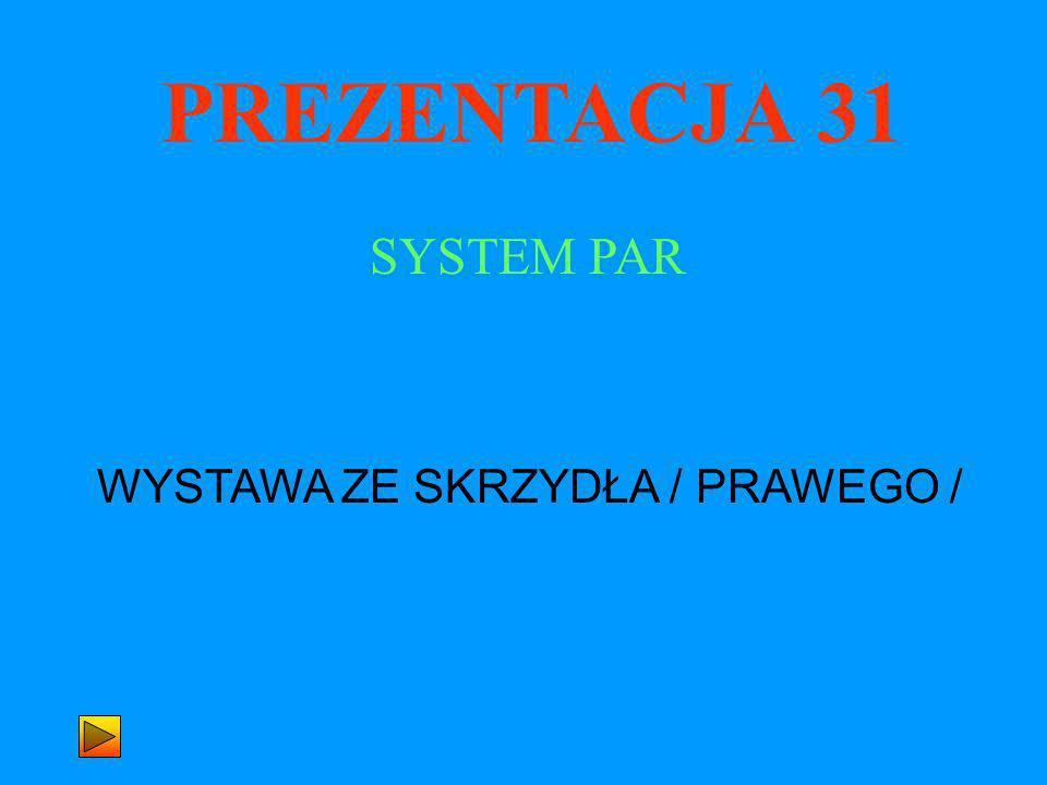 WYSTAWA ZE SKRZYDŁA / PRAWEGO /