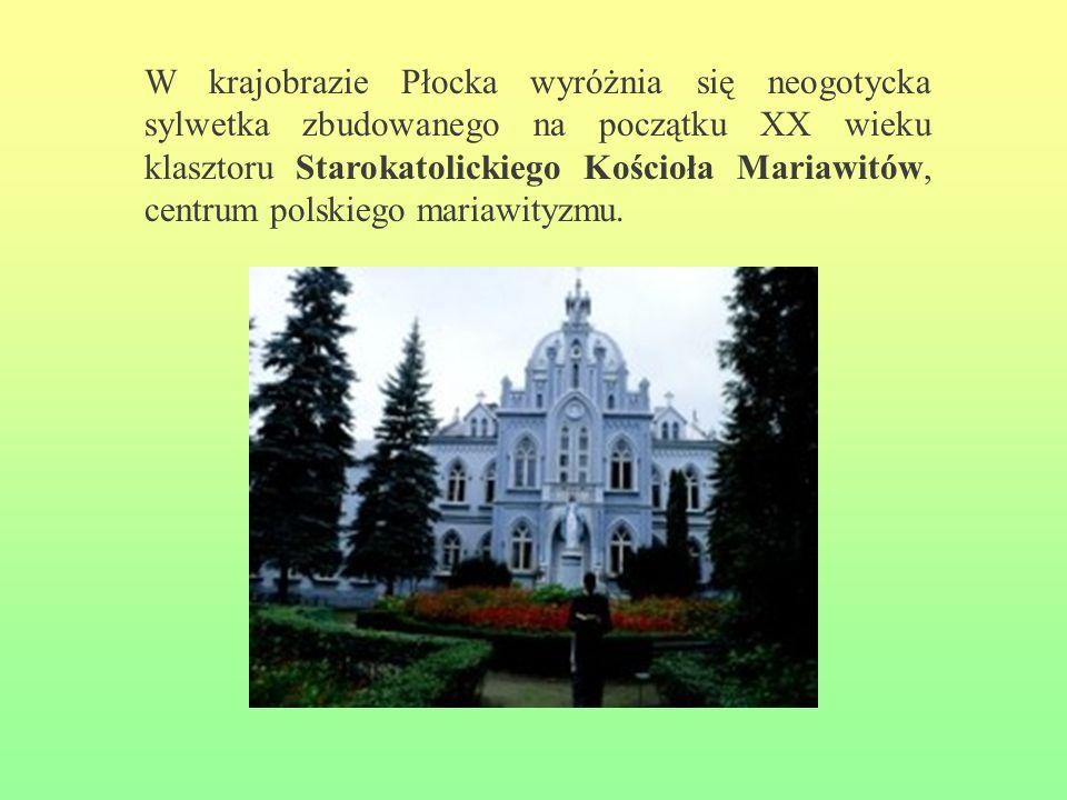 W krajobrazie Płocka wyróżnia się neogotycka sylwetka zbudowanego na początku XX wieku klasztoru Starokatolickiego Kościoła Mariawitów, centrum polskiego mariawityzmu.