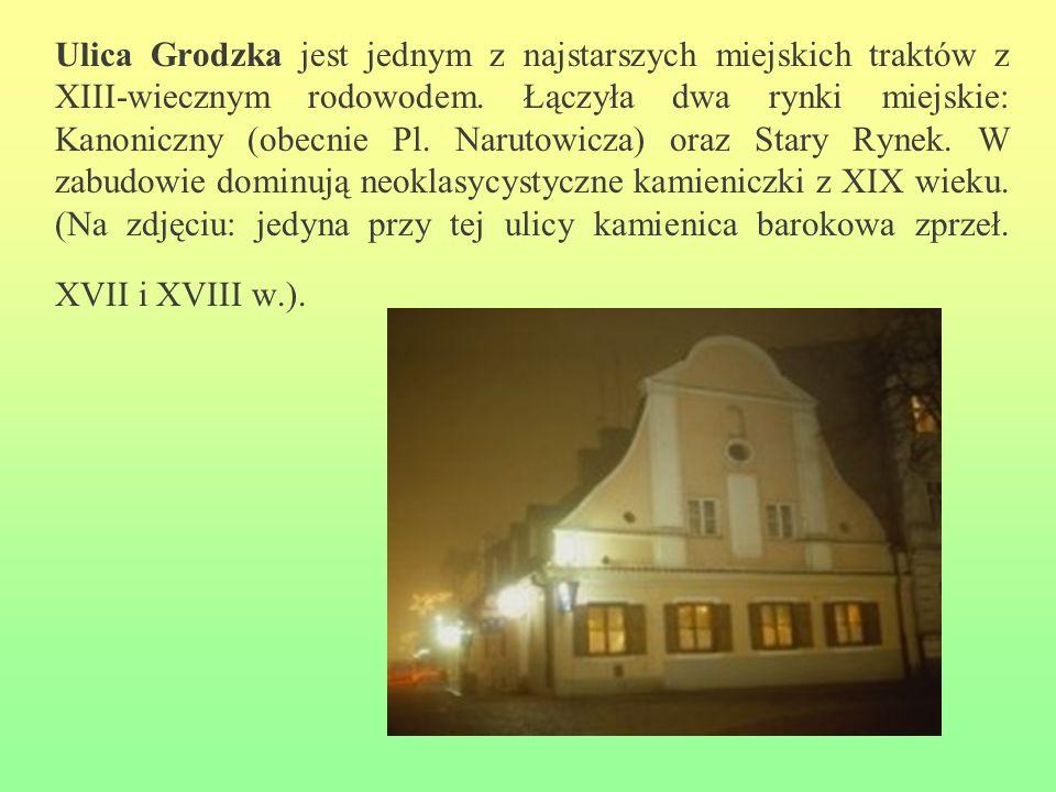 Ulica Grodzka jest jednym z najstarszych miejskich traktów z XIII-wiecznym rodowodem.