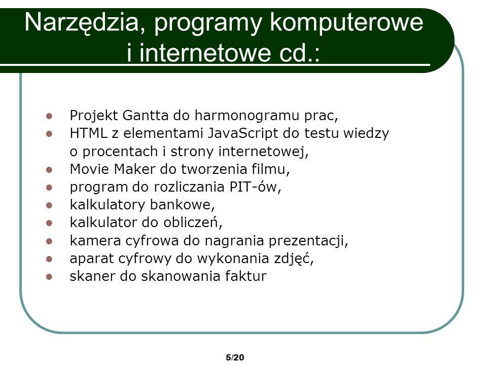 Narzędzia, programy komputerowe i internetowe cd.: