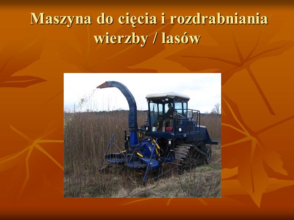 Maszyna do cięcia i rozdrabniania wierzby / lasów
