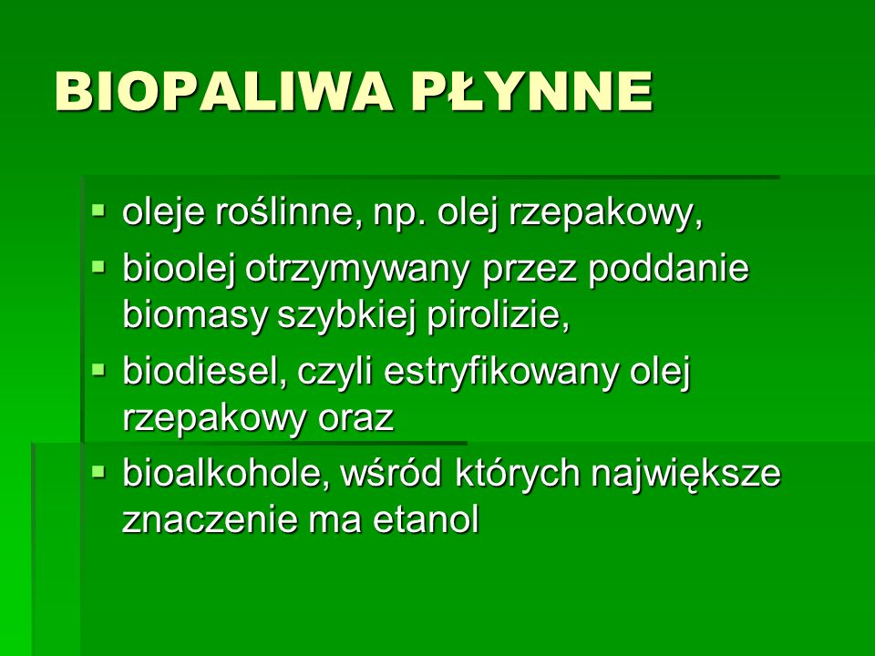 BIOPALIWA PŁYNNE oleje roślinne, np. olej rzepakowy,
