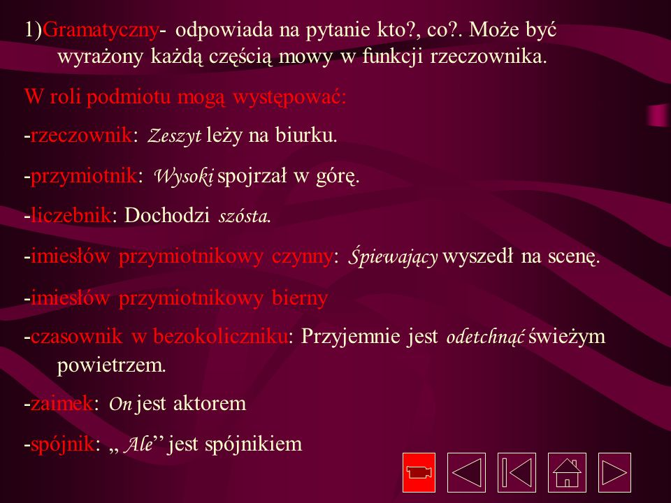 1)Gramatyczny- odpowiada na pytanie kto. , co