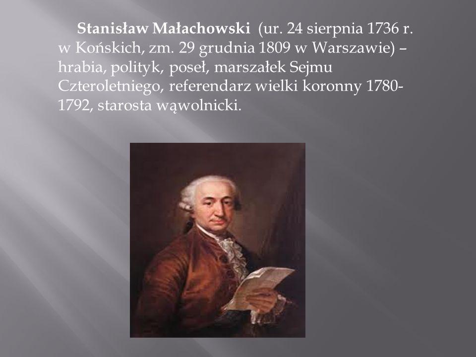 Stanisław Małachowski (ur. 24 sierpnia 1736 r. w Końskich, zm