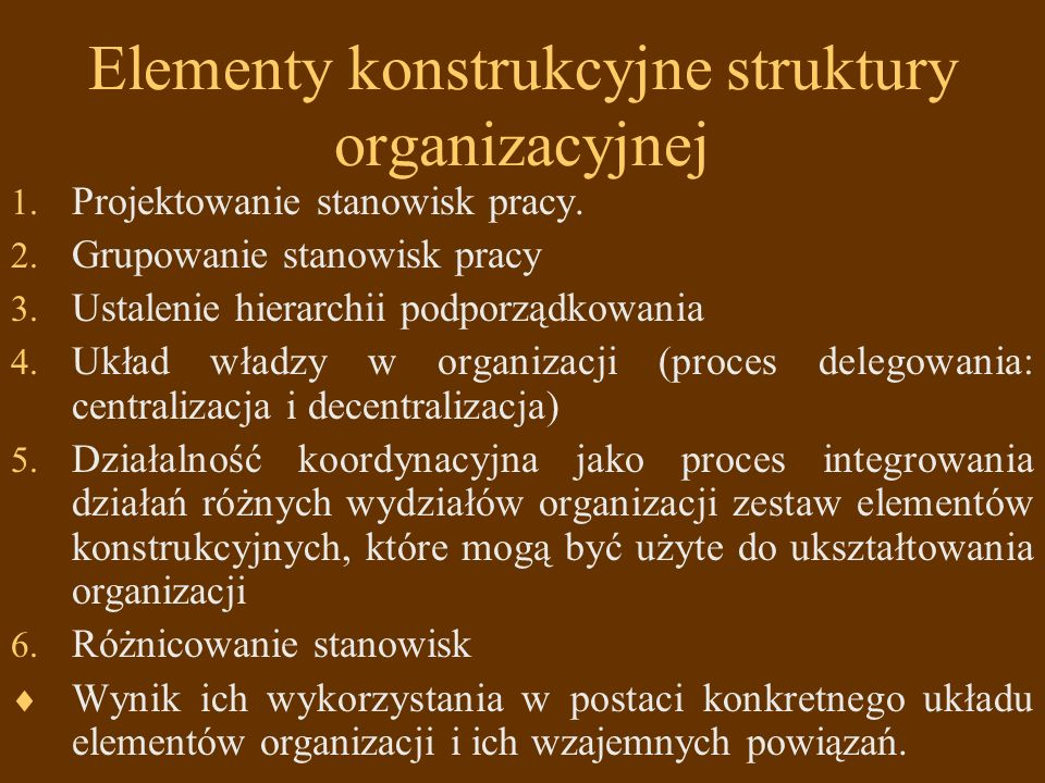 Elementy konstrukcyjne struktury organizacyjnej