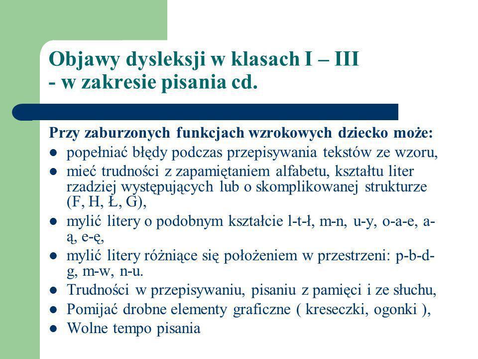 Objawy dysleksji w klasach I – III - w zakresie pisania cd.