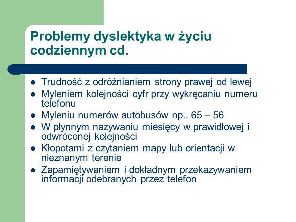 Problemy dyslektyka w życiu codziennym cd.