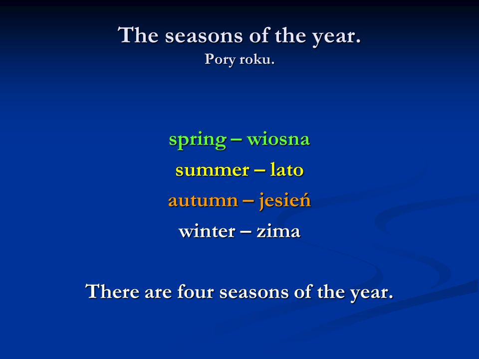 The seasons of the year. Pory roku.