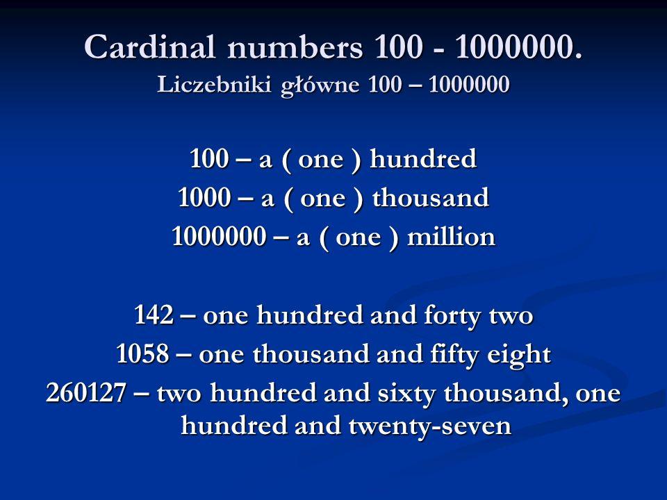 Cardinal numbers 100 - 1000000. Liczebniki główne 100 – 1000000