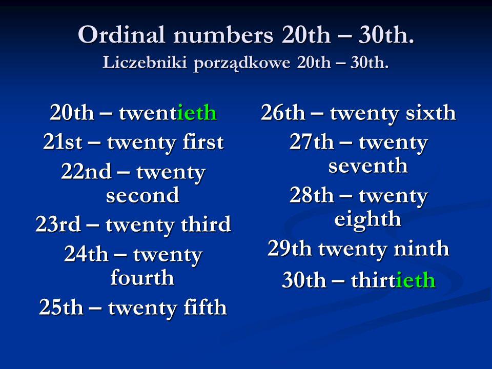 Ordinal numbers 20th – 30th. Liczebniki porządkowe 20th – 30th.