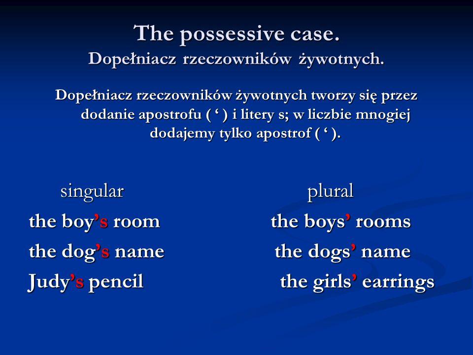 The possessive case. Dopełniacz rzeczowników żywotnych.