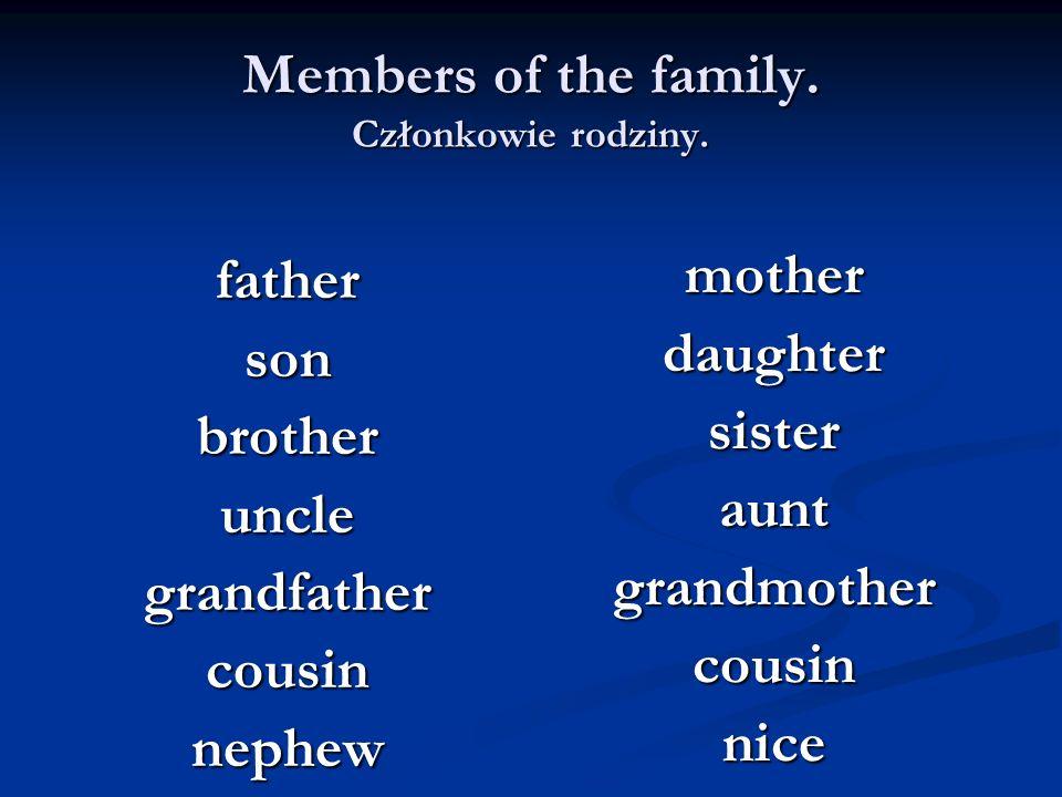 Members of the family. Członkowie rodziny.