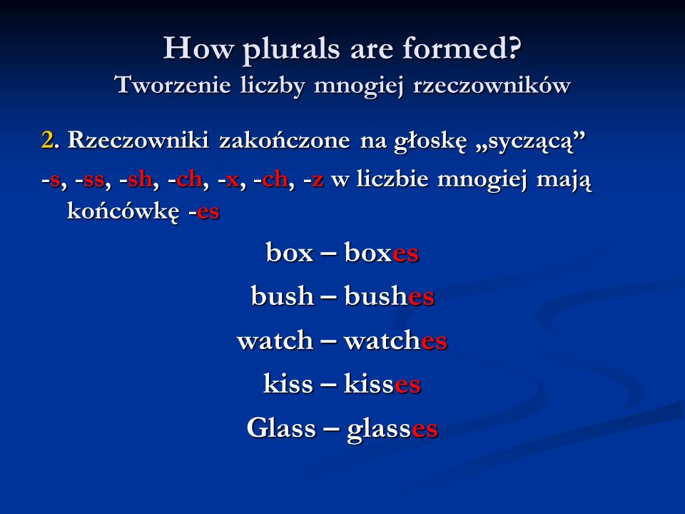 How plurals are formed Tworzenie liczby mnogiej rzeczowników