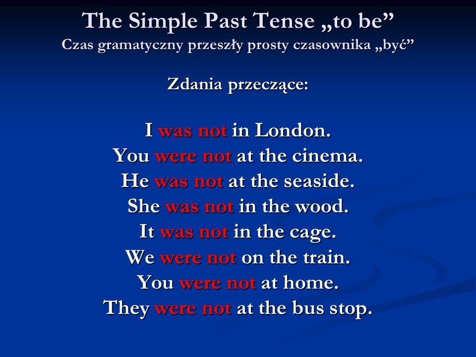 """The Simple Past Tense """"to be Czas gramatyczny przeszły prosty czasownika """"być"""