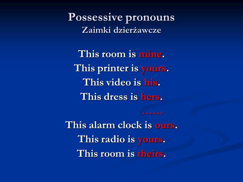 Possessive pronouns Zaimki dzierżawcze