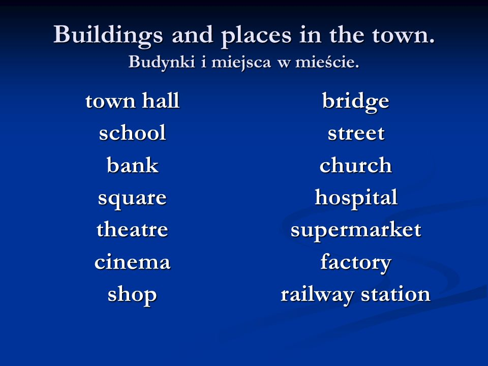 Buildings and places in the town. Budynki i miejsca w mieście.