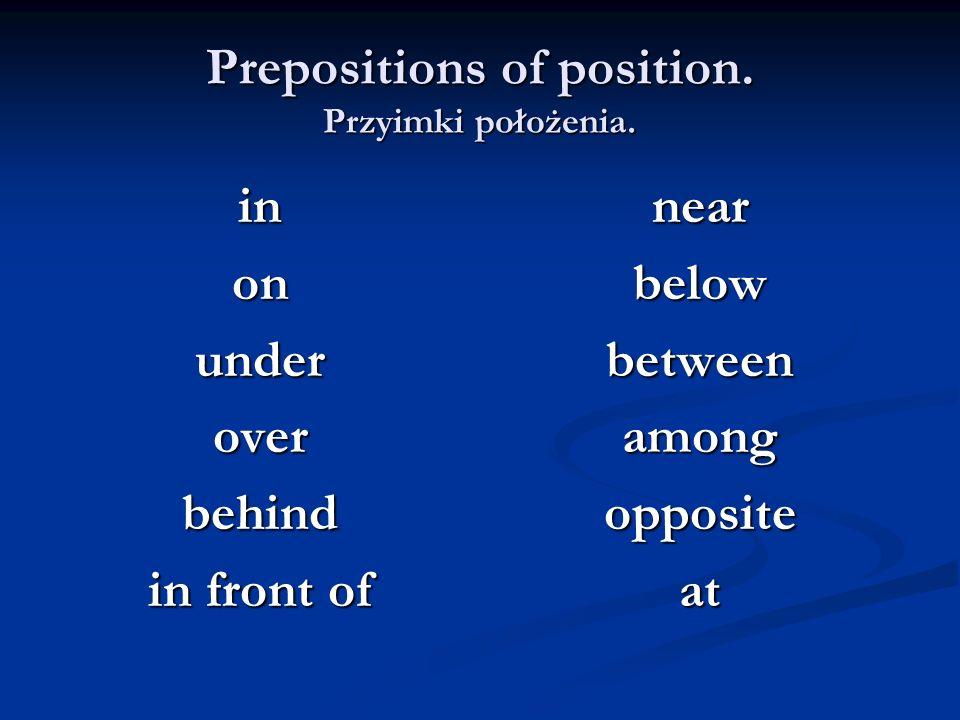 Prepositions of position. Przyimki położenia.