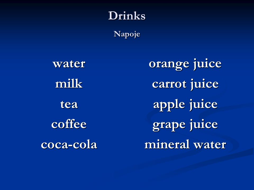water milk tea coffee coca-cola orange juice carrot juice apple juice