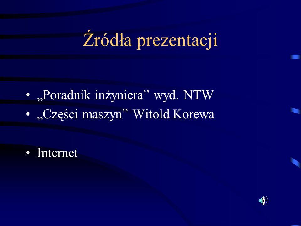"""Źródła prezentacji """"Poradnik inżyniera wyd. NTW"""