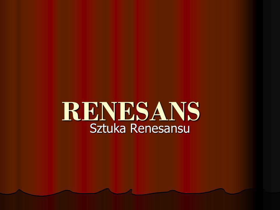 RENESANS Sztuka Renesansu