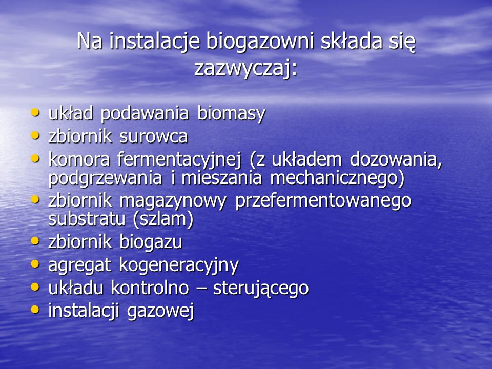 Na instalacje biogazowni składa się zazwyczaj: