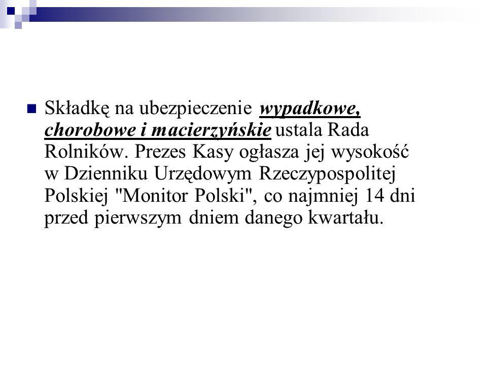 Składkę na ubezpieczenie wypadkowe, chorobowe i macierzyńskie ustala Rada Rolników.