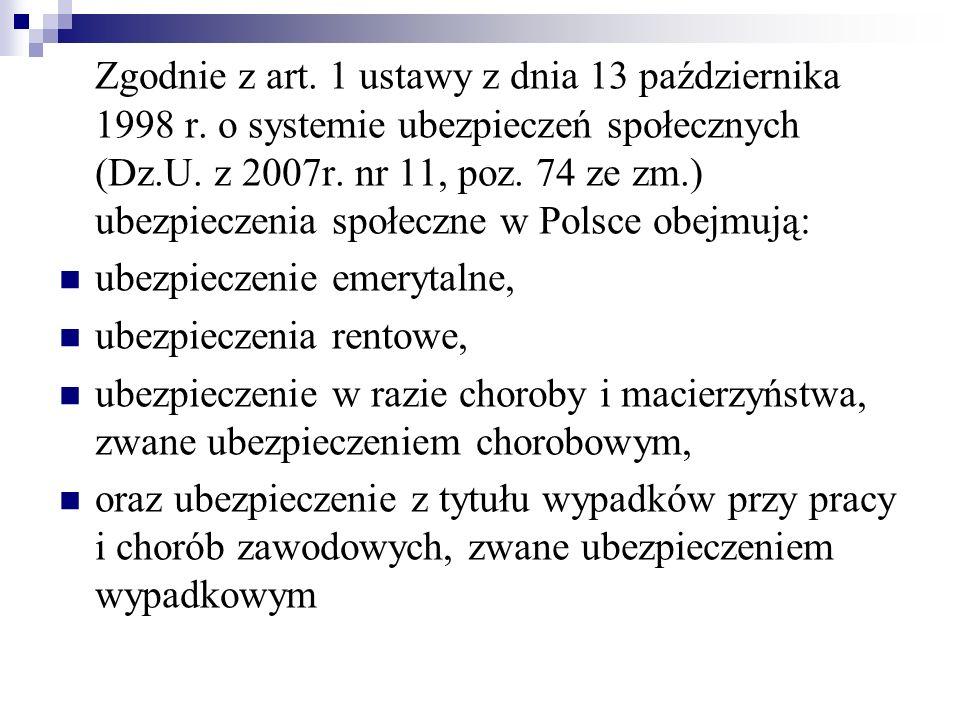 Zgodnie z art. 1 ustawy z dnia 13 października 1998 r