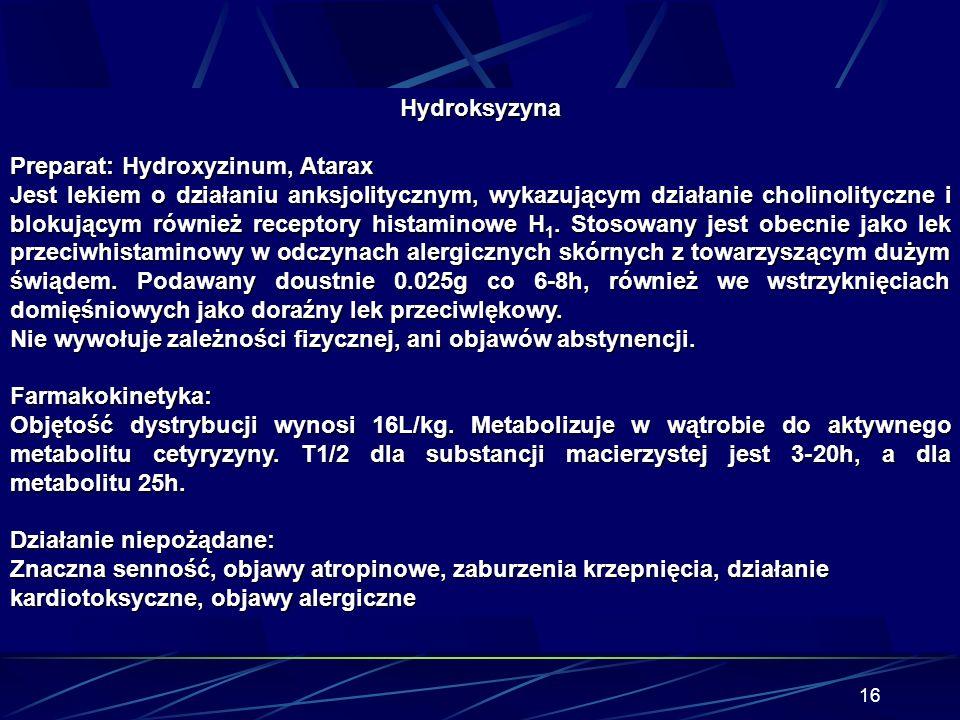 Hydroksyzyna Preparat: Hydroxyzinum, Atarax.