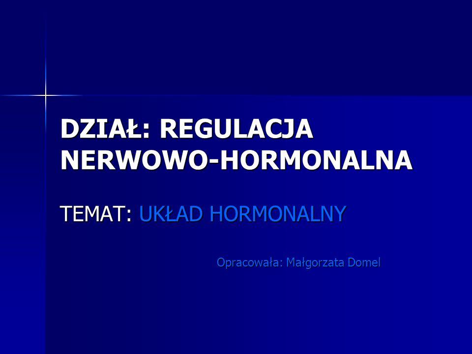 DZIAŁ: REGULACJA NERWOWO-HORMONALNA