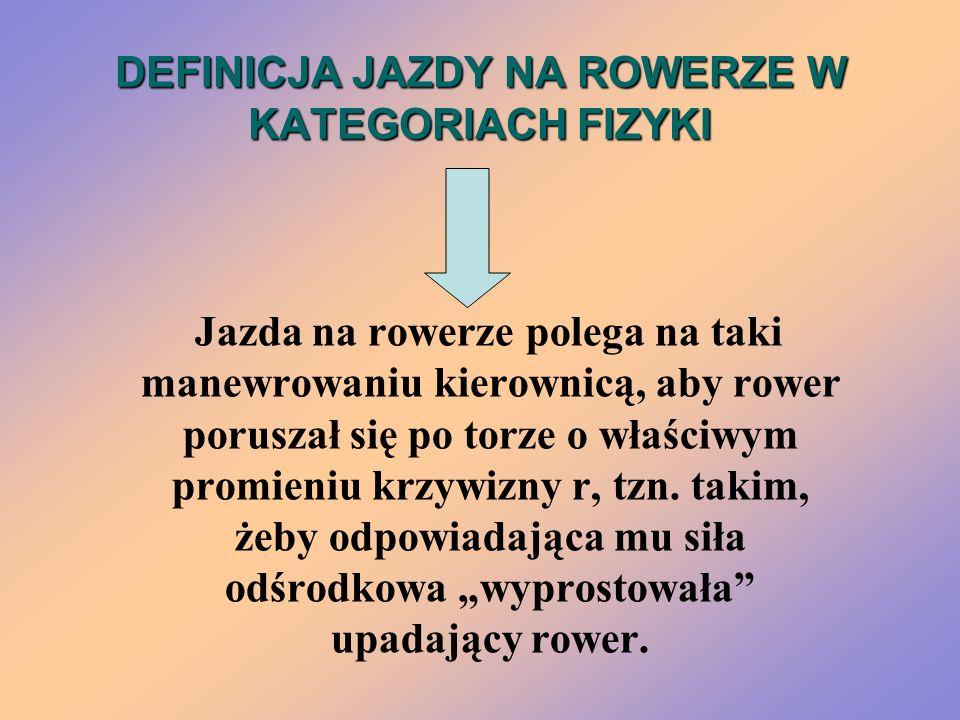 DEFINICJA JAZDY NA ROWERZE W KATEGORIACH FIZYKI