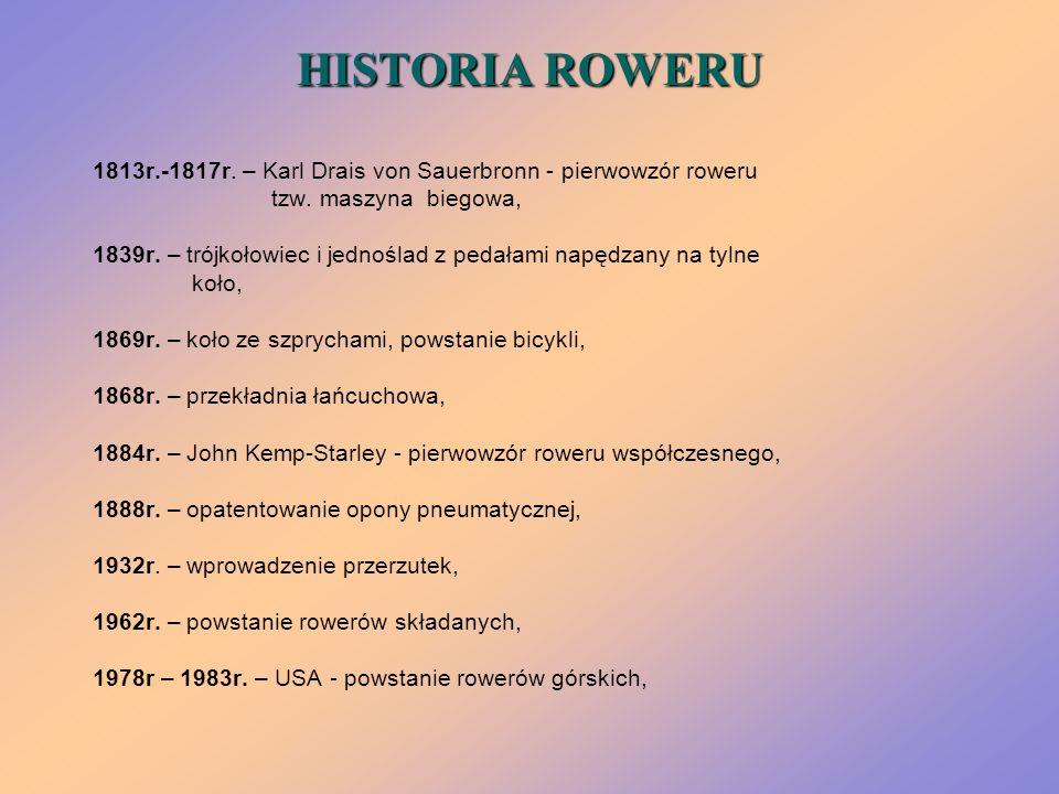 HISTORIA ROWERU 1813r.-1817r. – Karl Drais von Sauerbronn - pierwowzór roweru. tzw. maszyna biegowa,