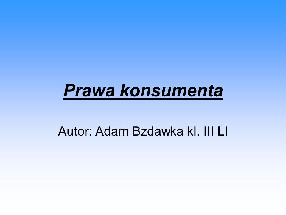 Autor: Adam Bzdawka kl. III LI
