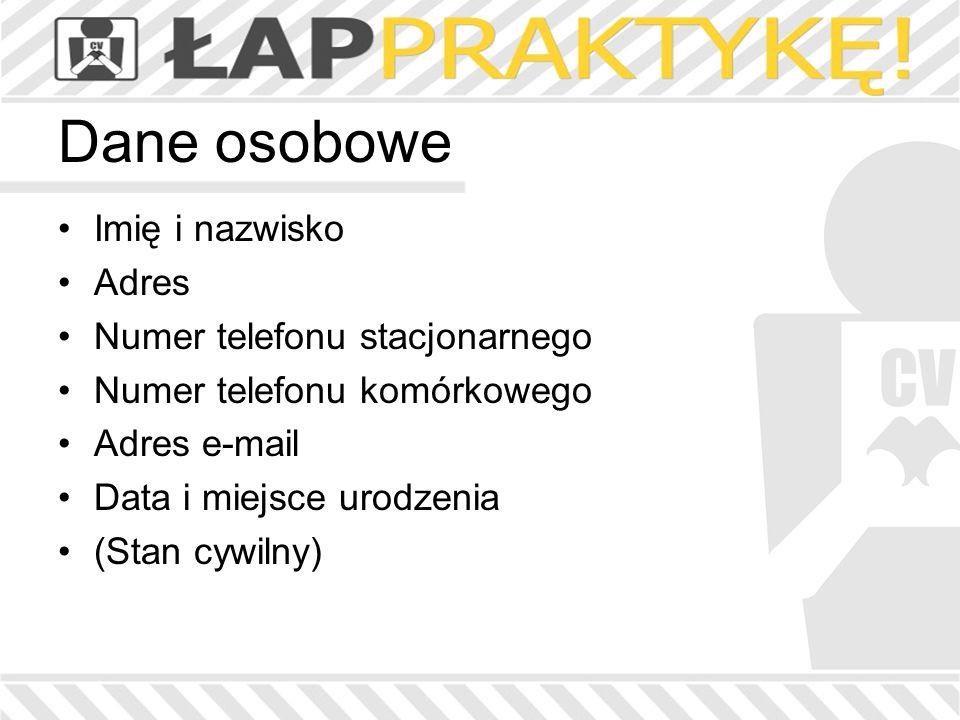 Dane osobowe Imię i nazwisko Adres Numer telefonu stacjonarnego