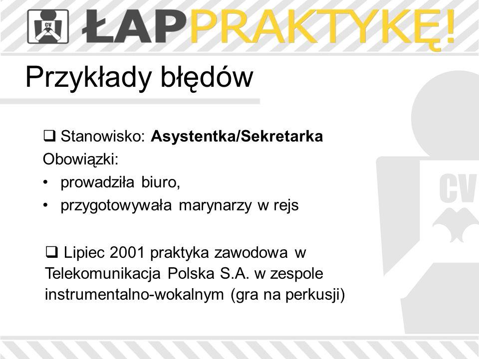 Przykłady błędów Stanowisko: Asystentka/Sekretarka Obowiązki: