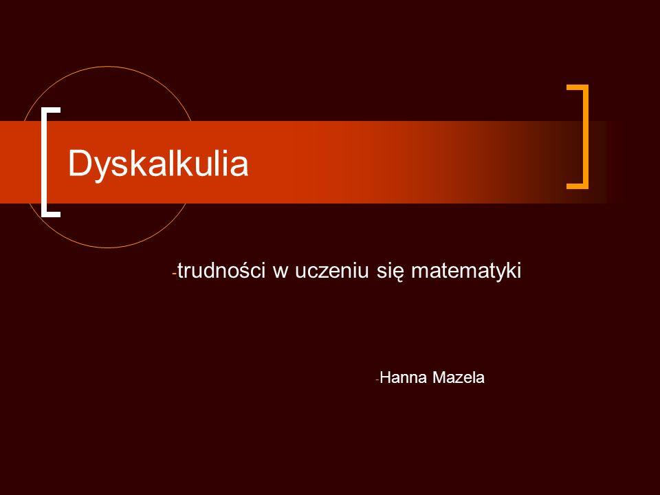 trudności w uczeniu się matematyki Hanna Mazela
