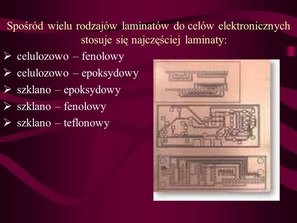 Spośród wielu rodzajów laminatów do celów elektronicznych stosuje się najczęściej laminaty: