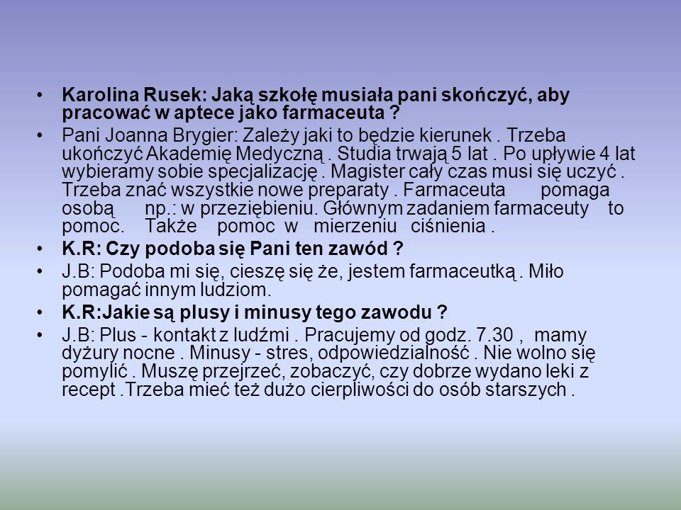 Karolina Rusek: Jaką szkołę musiała pani skończyć, aby pracować w aptece jako farmaceuta