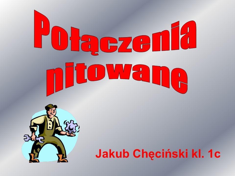 Połączenia nitowane Jakub Chęciński kl. 1c