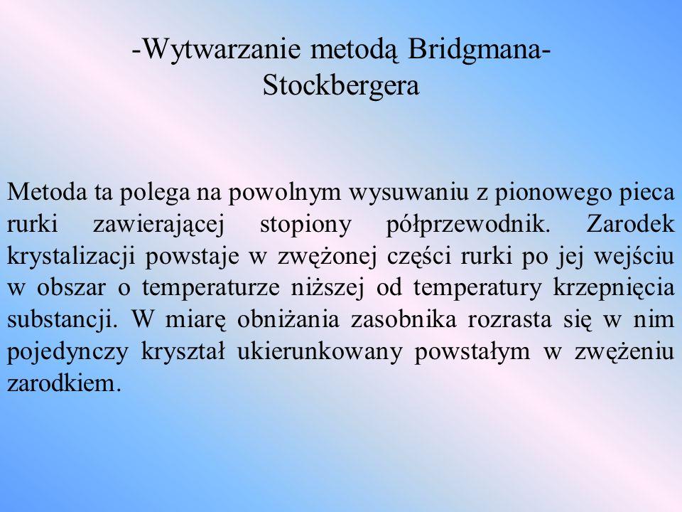 -Wytwarzanie metodą Bridgmana-Stockbergera