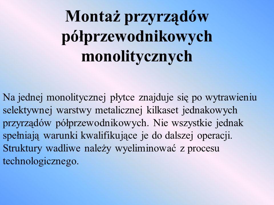 Montaż przyrządów półprzewodnikowych monolitycznych