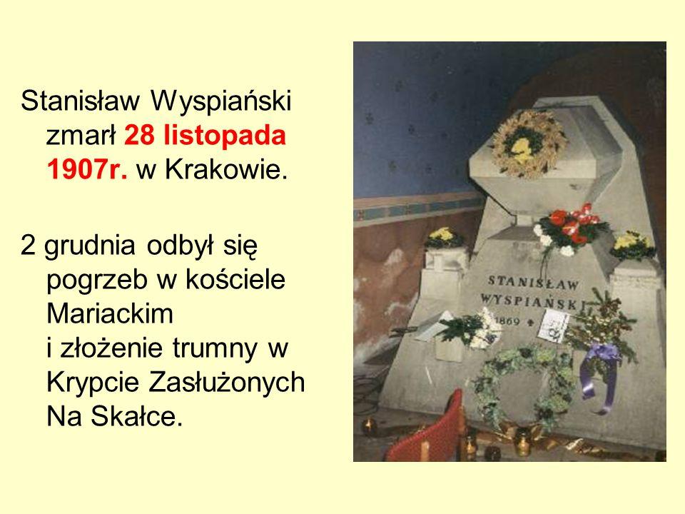 Stanisław Wyspiański zmarł 28 listopada 1907r. w Krakowie.
