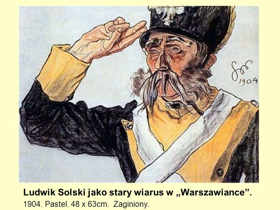 """Ludwik Solski jako stary wiarus w """"Warszawiance . 1904. Pastel"""