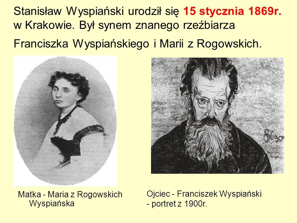 Stanisław Wyspiański urodził się 15 stycznia 1869r. w Krakowie