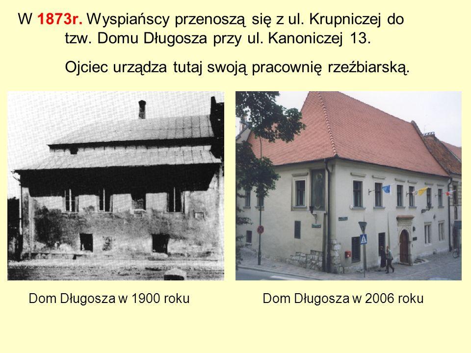 W 1873r. Wyspiańscy przenoszą się z ul. Krupniczej do. tzw