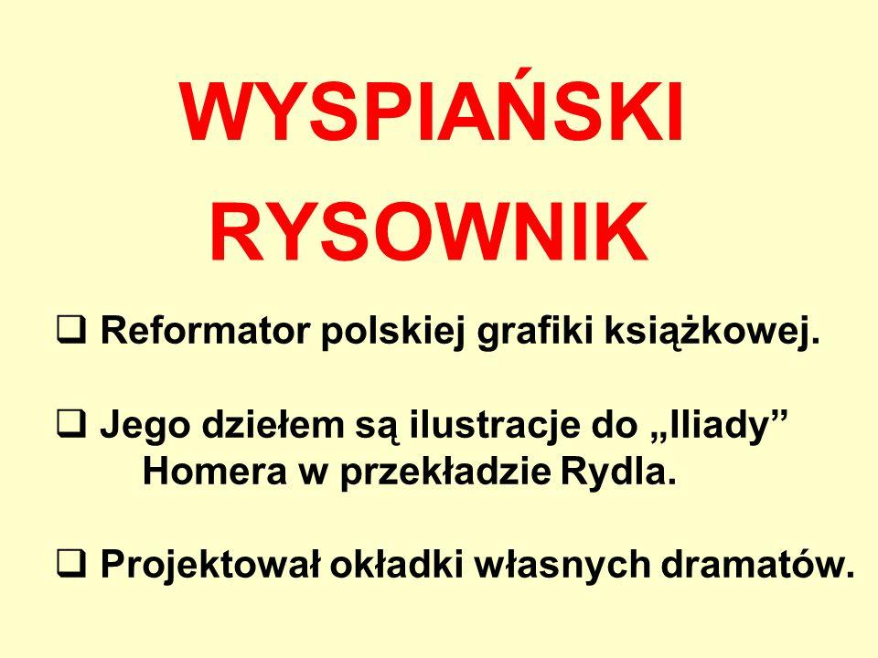 WYSPIAŃSKI RYSOWNIK Reformator polskiej grafiki książkowej.