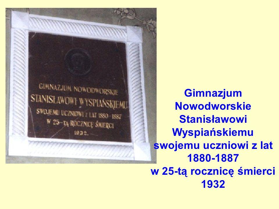 Gimnazjum Nowodworskie Stanisławowi Wyspiańskiemu swojemu uczniowi z lat 1880-1887 w 25-tą rocznicę śmierci 1932