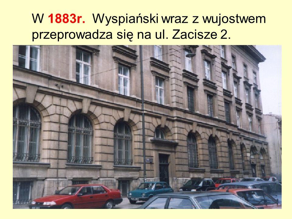 W 1883r. Wyspiański wraz z wujostwem przeprowadza się na ul. Zacisze 2.