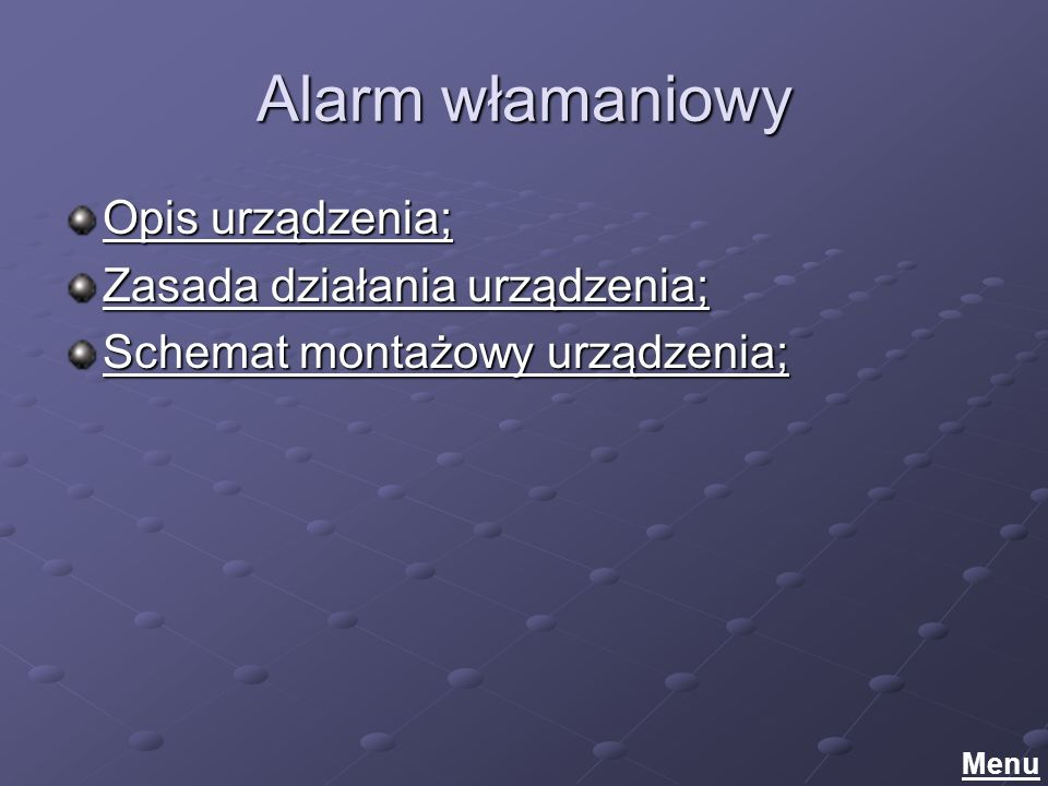 Alarm włamaniowy Opis urządzenia; Zasada działania urządzenia;